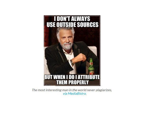 I don't always use outside sources, but when I do, I attribute them properly